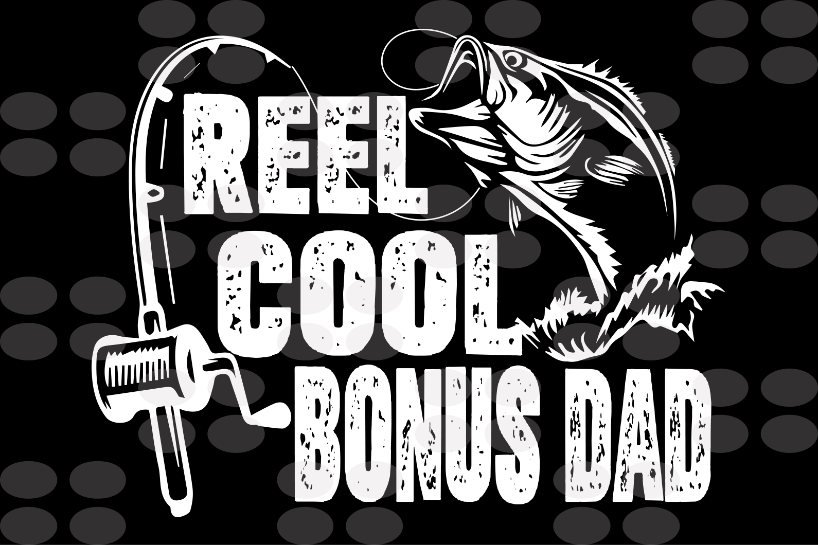 Reel cool bonus dad, papa svg, baba svg,father's day svg, father svg,  daddy svg, poppop svg Files For Silhouette, Files For Cricut, SVG, DXF, EPS, PNG, Instant Download