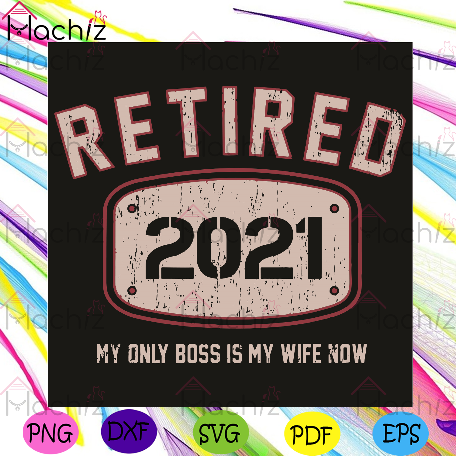 Retired 2021 My Only Boss Is Wife Now Svg, Trending Svg, Happy New Year 2021 Svg, Retire 2021 Svg, Wife Svg, Boss Svg, New Year Svg, 2021 Svg, Hello 2021 Svg, New Year Party Svg, New Year Gift Svg, Funny Quotes Svg