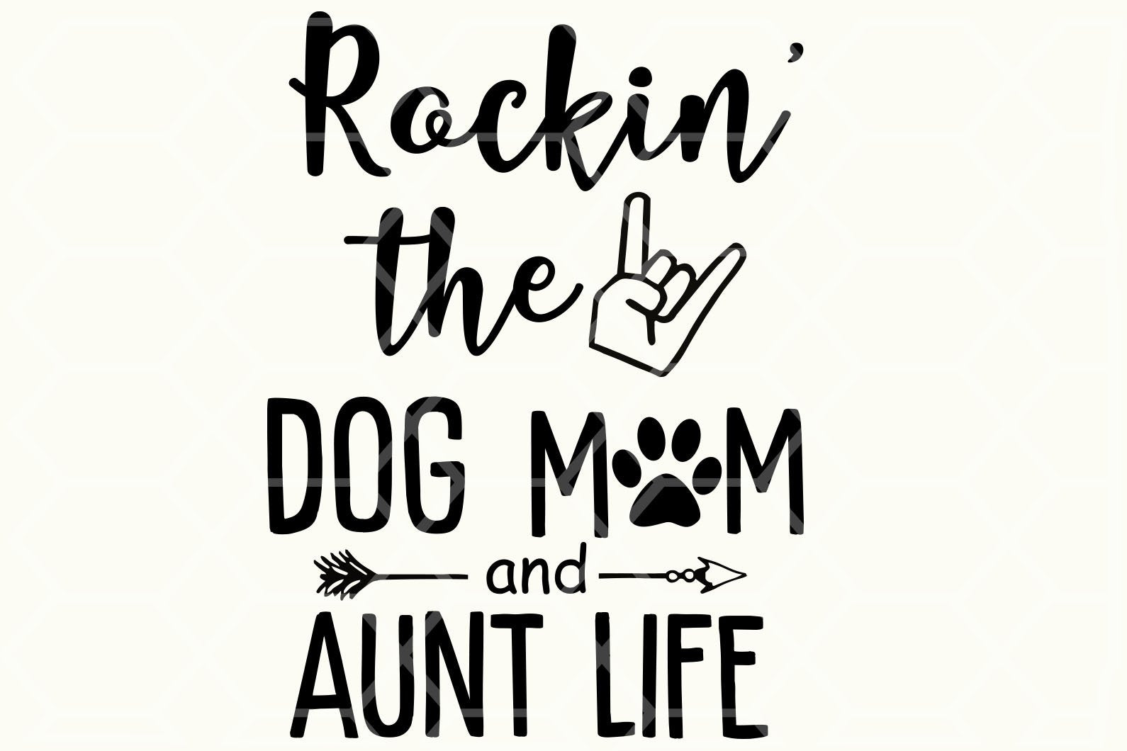 Rockin the dog mom and aunt life , mother life svg, mother's day svg, mother day, mother svg,  nana svg, mimi svg For Silhouette, Files For Cricut, SVG, DXF, EPS, PNG Instant Download