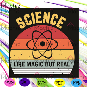 Science Like Magic But Real Svg, Trending Svg, Science Svg, Science Like Magic Svg, Science Real Svg, Funny Tetro Science Svg, Science Teacher Svg, Science Gift, Science Teacher Shirt, Svg Cricut, Silhouette Svg Files
