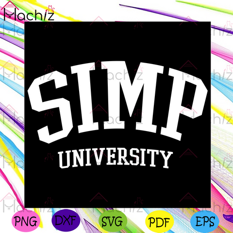 Simp University Svg, Trending Svg, Simp College Svg, Simp University Student Svg, Simp University Lovers Svg, Simp Svg, School Svg, University Svg, College Svg, University Gifts Svg, Student Svg, School Gifts Svg