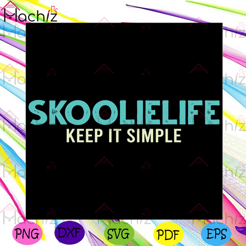 Skoolie Life Keep It Simple Svg, Trending Svg, Skoolie Life Svg, Simple Svg, School Life Svg, School, School Gifts Svg, School Bus Svg, Funny Quotes Svg, Funny Svg, Vintage Svg, Vintage Design Svg, Retro Svg, Retro Design Svg