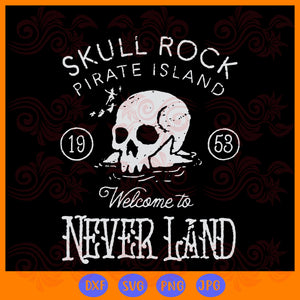 Skull rock pirate island 1953 welcome to neverland,  disney peter pan, skull rock vintage, skull rock, peter pan svg,trending svg, Files For Silhouette, Files For Cricut, SVG, DXF, EPS, PNG, Instant Download