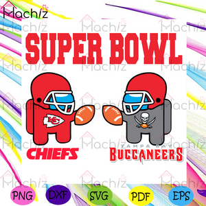 Super Bowl Chiefs Buccaneers Among Us Svg, Sport Svg, Super Bowl 2021 Svg, Kansas City Chiefs Svg, Tampa Bay Buccaneers Svg, Among Us Svg, Chiefs Logo Svg, Among Us Chiefs Svg, Among Us Buccaneers Svg, Football Svg, NFL Svg