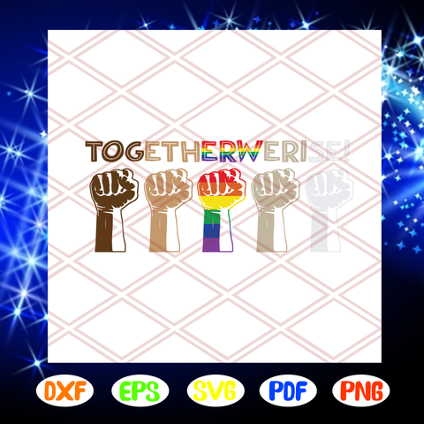 Together We Rise Svg, Transgender Svg, Lgbt Svg, Pride Month Svg, Gay Pride Svg, Lgbt Pride Svg, Lgbt Svg, Lgbt Pride Gift, Lesbian Svg, Bisexual Svg, Lesbian Gift Svg, Files For Silhouette, Files For Cricut, SVG, DXF, EPS, PNG, Instant Download