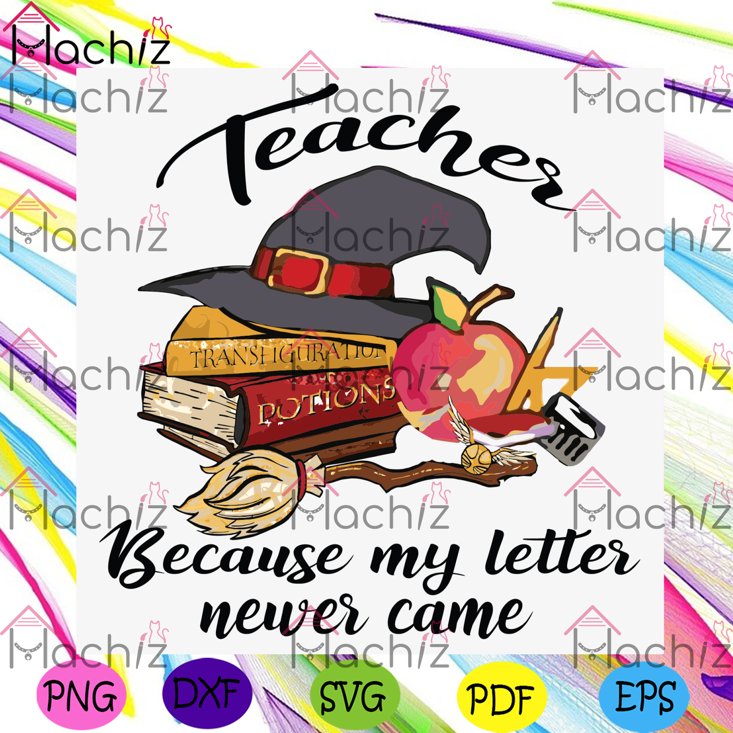 Teacher Because My Letter Never Came Svg, Halloween Svg, Teacher Svg, Witch Svg, Witch Hat Svg, Books Svg, Apple Svg, Letter Svg, Reading Svg, Funny Quote, Funny Halloween, Halloween Party