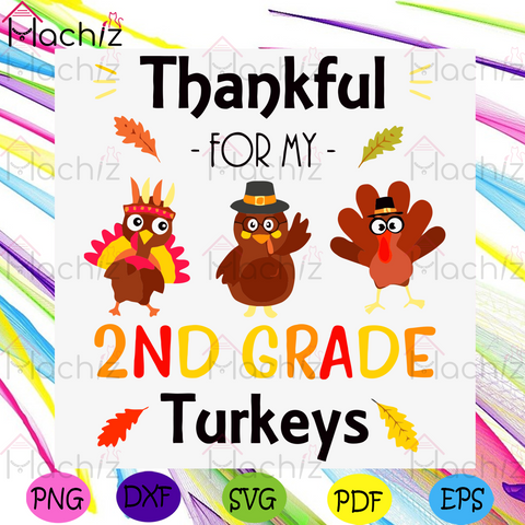 Thankful For My 2ND Grade Turkey Svg, Thanksgiving Svg, Thankful For My 2ND Grade Turkey Svg, Turkey Svg, Funny Turkey Svg, Grade Turkey Svg, Thanksgiving Gift, Turkey Gift, Thanksgiving Day, Thanksgiving Party