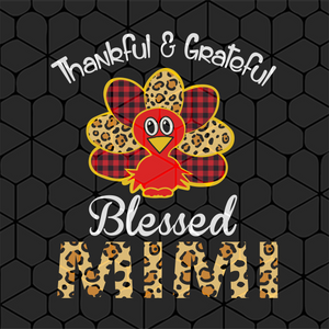Thankful & grateful blessed mimi, thanksgiving, buffalo plaid christmas, leopard plaid, thanksgiving svg, turkey svg, mimi svg, mimi gift, mimi life,trending svg, Files For Silhouette, Files For Cricut, SVG, DXF, EPS, PNG, Instant Download
