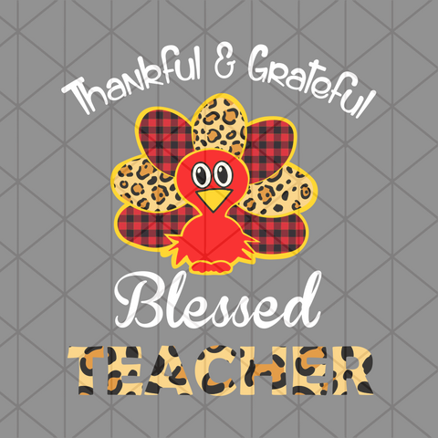 Thankful & grateful blessed teacher , leopard & buffalo plaid, thanksgiving, thanksgiving svg, thankful teacher, thankful grateful, turkey svg,trending svg, Files For Silhouette, Files For Cricut, SVG, DXF, EPS, PNG, Instant Download