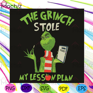 The Grinch Stole My Lesson Plan Svg, Christmas Svg, The Grinch Svg, Grinch Svg, Christmas Gift, Christmas Day, The Grinch Stole Christmas Svg, Dr Seuss Svg, Grinch Lovers Svg, Grinch Quotes Svg, Funny Svg, Lesson Svg,