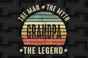 The man the myth grandpa the legend, papa svg, baba svg,father's day svg, father svg, dad svg, daddy svg, poppop svg Files For Silhouette, Files For Cricut, SVG, DXF, EPS, PNG, Instant Download