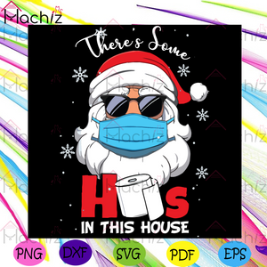 There Is Some Ho Ho Ho In This House Svg, Christmas Svg, Santa Claus Svg, Face Mask Svg, Masking Santa Claus Svg, Quarantined Christmas 2020 Svg, Coronavirus Svg, Snowflakes Svg, Ho Ho Ho Svg, Merry Christmas Svg, Stay Home Svg,