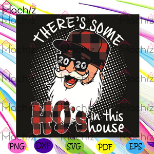 There Is Some Hos In This House Christmas Buffalo Santa Svg, Christmas Svg, Santa Svg, Buffalo Santa Svg, Funny Santa Svg, Cool Santa Svg, Santa Quote Svg, Funny Christmas, Christmas Gift, Buffalo Santa Shirt