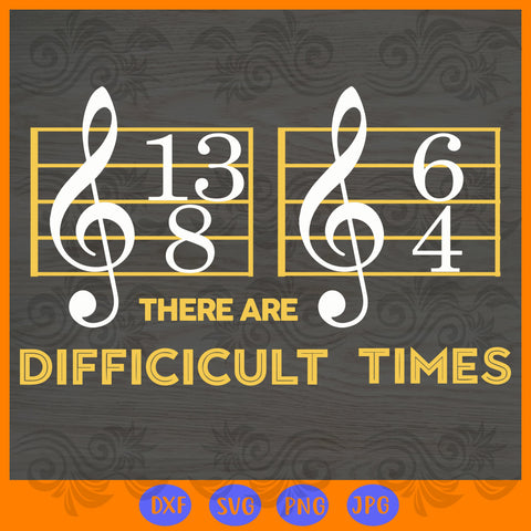 There are difficult times , music svg, music clipart, music teacher gift, music notes, sheet note, musical note, music gift, music necklace,trending svg, Files For Silhouette, Files For Cricut, SVG, DXF, EPS, PNG, Instant Download