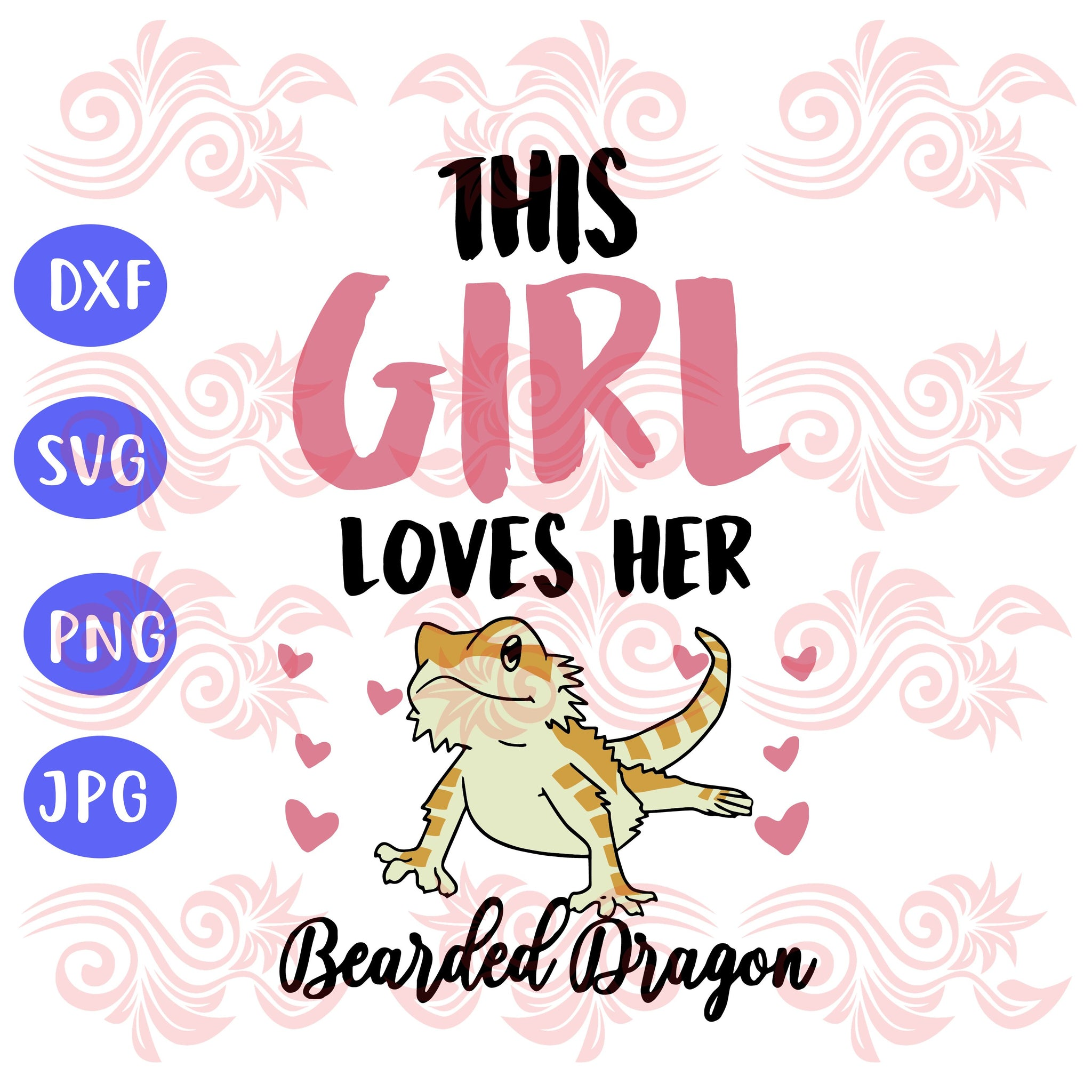 This girl loves her bearded dragon , dragon lizard, bearded dragon, lizard, dragon svg, lizard lover, dragon gift, animal lovers, bearded dragon gift, trending svg, Files For Silhouette, Files For Cricut, SVG, DXF, EPS, PNG, Instant Download