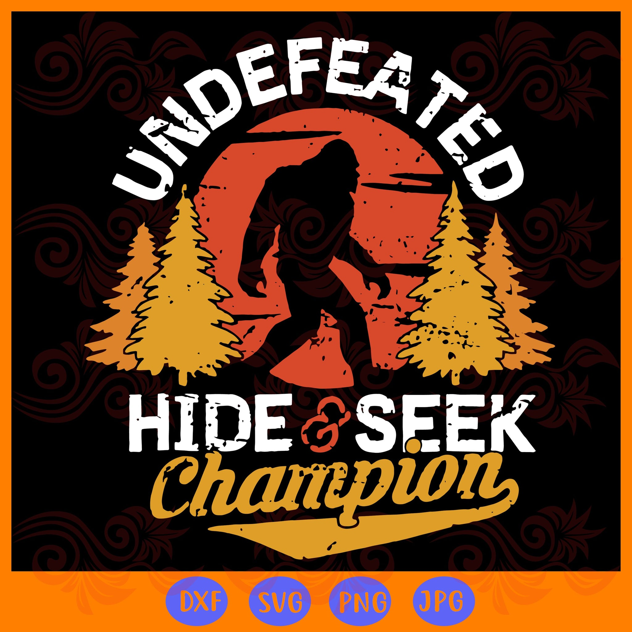 Undefeated hide & seek champion svg, bigfoot svg, bigfoot hike svg, bigfoot shirt, bigfoot lover gift, bigfoot svg, hide and seek, undefeated bigfoot,trending svg, Files For Silhouette, Files For Cricut, SVG, DXF, EPS, PNG, Instant Download