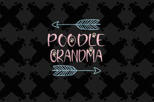 Poodle grandma,Poodle grandma svg, grandma svg, grandma gift, grandma birthday, grandma life, best grandma ever,family svg, family shirt,family gift,trending svg, Files For Silhouette, Files For Cricut, SVG, DXF, EPS, PNG, Instant Download