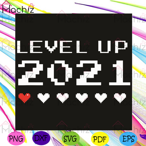 Up To Level 2021 Svg, Trending Svg, 2021 Svg, Happy New Year Svg, New Year 2021 Svg, New Year Svg, New Me Svg, New Year Party Svg, New Year Gift Svg, Vintage Svg, Retro Svg, Goodbye 2020 Svg, Hello 2021 Svg, Heart Svg