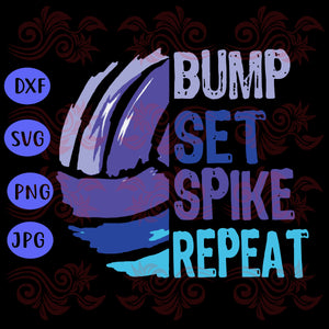 Volleyball bump, set and spike, bump set spike repeat, purple and blue design, high school teen gift, sports fan gift, volleyball svg, volleyball gift,trending svg, Files For Silhouette, Files For Cricut, SVG, DXF, EPS, PNG, Instant Download