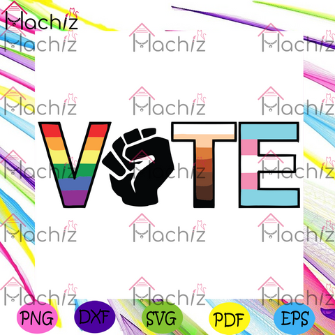 Vote Your True Color Svg, LGBT Svg, Vote Your True Colors Svg, Racism Svg, Sexism Svg, Flags Svg, Human Right Svg, Protests, Protest Shirt, Proud Be Yourself Svg, LGBT Gift, Gift For Men Women, Gift For Lovers