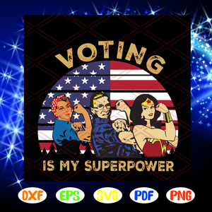 Voting is my superpower svg, election 2020 svg, vote svg, political svg, votes for women svg, gift for democrat svg, gift for activist, superpower svg, Files For Silhouette, Files For Cricut, SVG, DXF, EPS, PNG, Instant Download