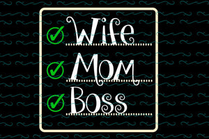Wife mom boss, mother life svg, mother's day svg, mother day, mother svg, mom svg, nana svg, mimi svg For Silhouette, Files For Cricut, SVG, DXF, EPS, PNG Instant Download