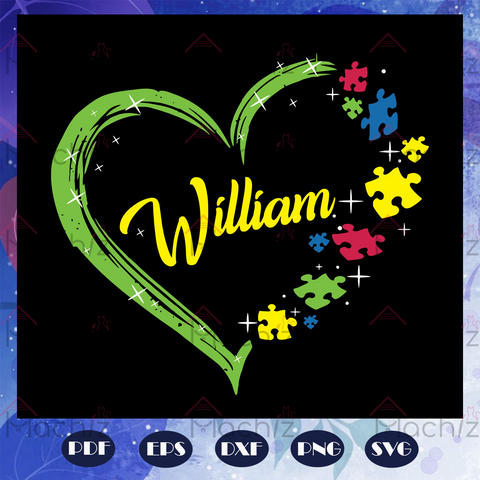 William svg, personalize with your kids name, autism awareness, autism, autism svg, autism gift, autism son, autism mom, autism gift svg, Files For Silhouette, Files For Cricut, SVG, DXF, EPS, PNG Instant Download