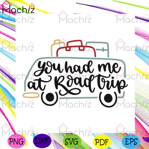 You Had Me At Road Trip Svg, Camping Svg, Trending Svg, Outdoor Activities Svg, Camping Quotes Svg, Camping Addict Svg, Now Trending Svg, Camping Design Svg, Camping Car Svg, Adventure Svg, Logo Design Svg, Logo Print Svg