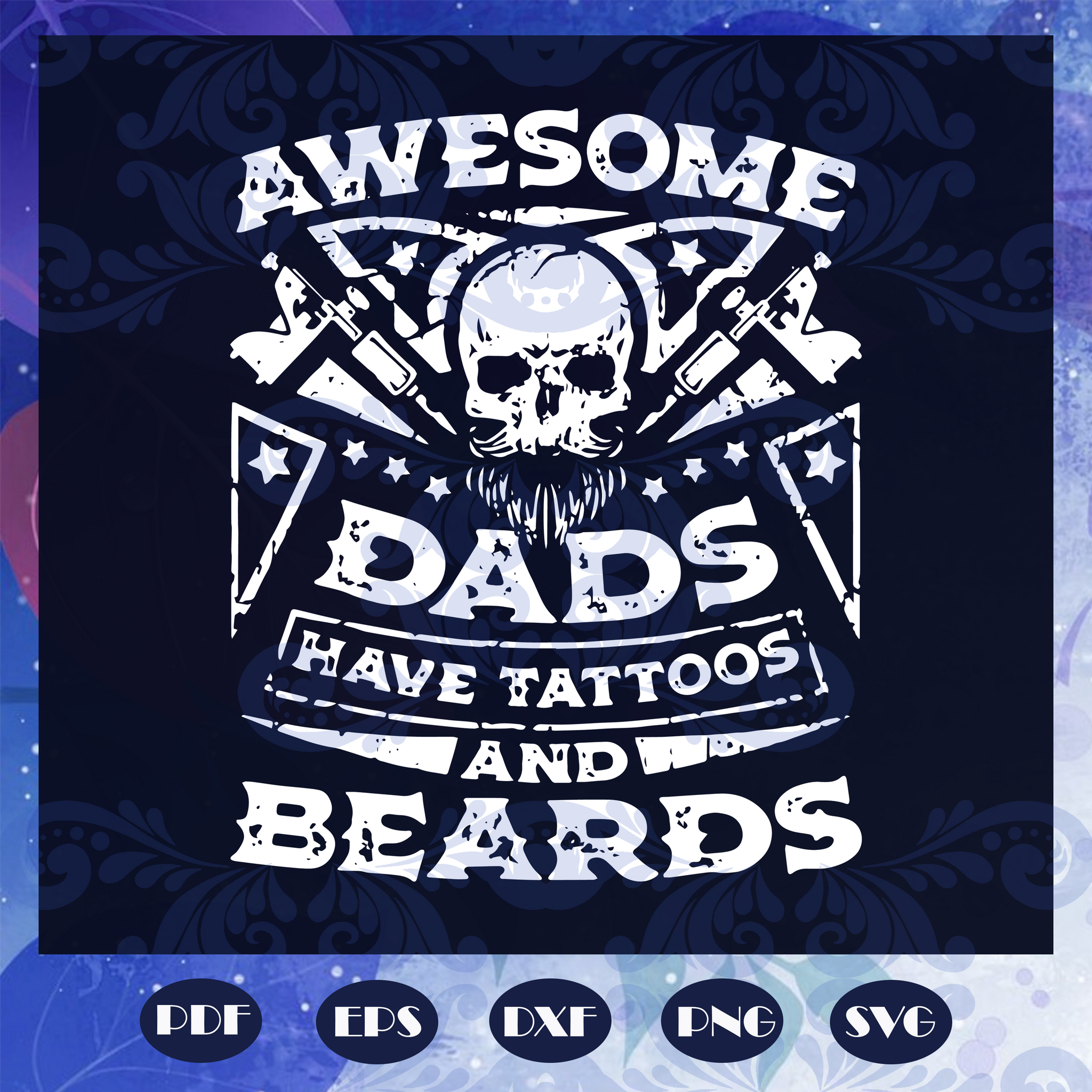 Awesome dads have tattoos and beards svg, fathers day svg, fathers day gift, gift for papa, fathers day lover, fathers day lover gift, dad life, dad svg, papa svg, family, Files For Silhouette, Files For Cricut, SVG, DXF, EPS, PNG, Instant Download