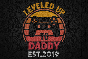 Leveled up daddy est 2019, Leveled Up To Daddy Svg, Gamer Dad Svg, Daddy Gift Svg,Gifts For Dad Svg,family svg , family shirt,family gift,trending svg, Files For Silhouette, Files For Cricut, SVG, DXF, EPS, PNG, Instant Download