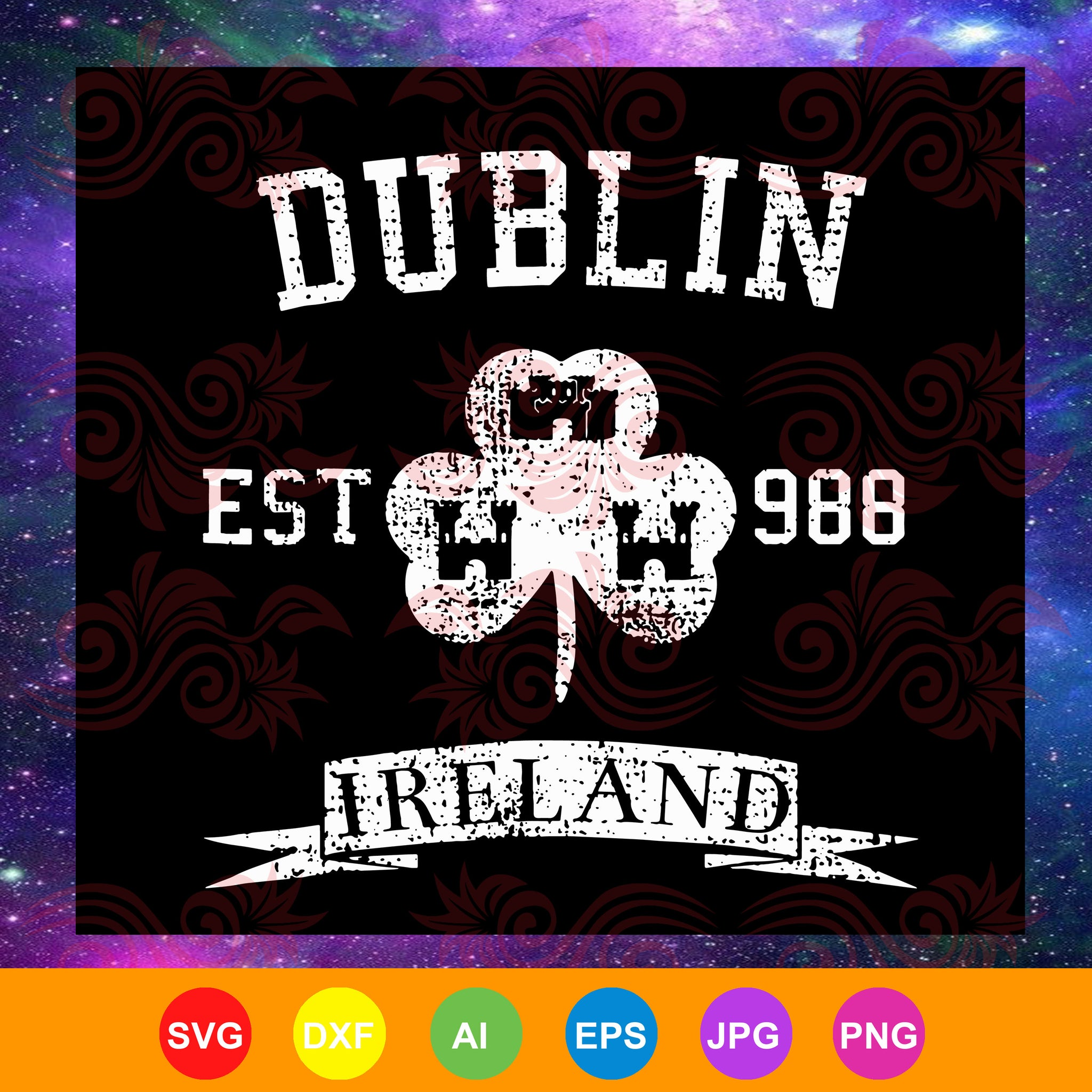 Dublin est 988 ireland,dublin svg, ireland svg,  st patrick's day svg, st patrick's day gift, st patrick's day shirt, patricks day gifts,trending svg, Files For Silhouette, Files For Cricut, SVG, DXF, EPS, PNG, Instant Download