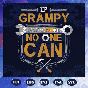 If Grampy Can't Fix It No One Can Svg, Handyman, Grampy Svg, Handyman Svg, Handyman Gift, Fathers Day Svg, Fathers Day Gift Svg, Fathers Day Lover Svg, Files For Silhouette, Files For Cricut, SVG, DXF, EPS, PNG, Instant Download