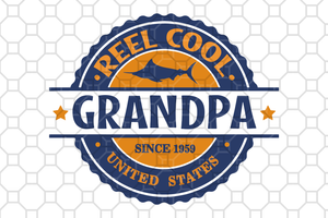 Reel cool grandpa since 1959, father's day,fathers day gift, gift for papa, fathers day lover, family shirt,family gift,trending svg, Files For Silhouette, Files For Cricut, SVG, DXF, EPS, PNG, Instant Download
