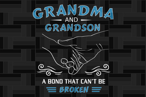 Grandma and grandson a bond that can't be broken, grandma svg, grandson svg, grandma gift, grandson shirt,family svg , family shirt,family gift,trending svg, Files For Silhouette, Files For Cricut, SVG, DXF, EPS, PNG, Instant Download