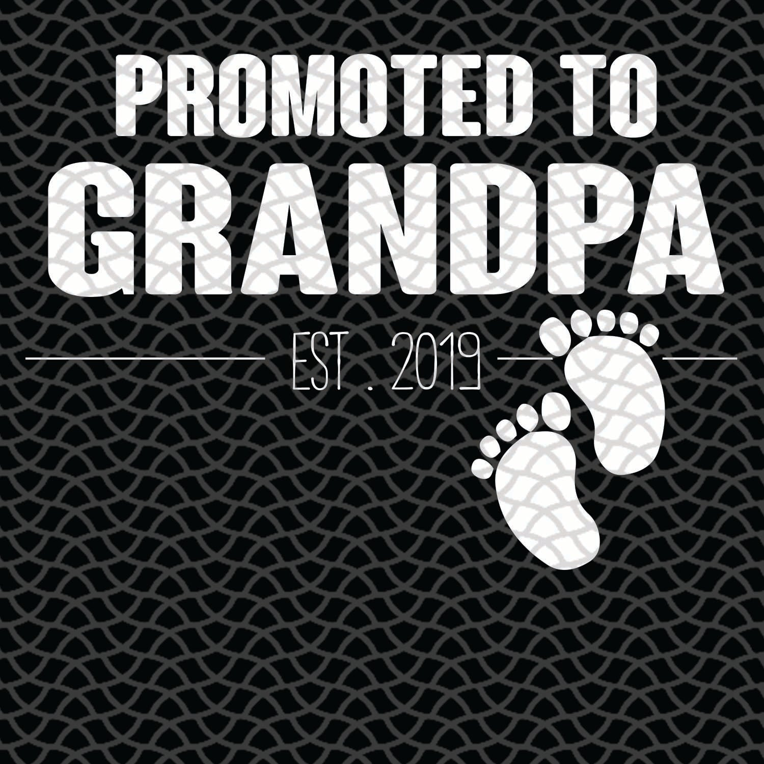 Promoted to grandpa est 2019, grandpa svg, grandpa gift, grandpa shirt, gift for grandpa, grandpa birthday gifts,family svg, family shirt,family gift,trending svg, Files For Silhouette, Files For Cricut, SVG, DXF, EPS, PNG, Instant Download