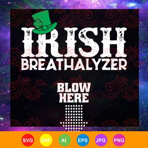 Irish breathalyzer blow here, irish svg, st patrick's day, patrick svg, patrick's day, funny gifts, patrick day gifts,trending svg, Files For Silhouette, Files For Cricut, SVG, DXF, EPS, PNG, Instant Download