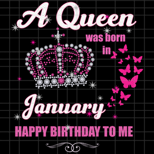 A Queen Was Born In January Svg, Queen Born In January Svg, January Girl Svg, born in January, living my best life, January birthday, January girl shirt, January svg, January gift, svg cut files, svg clipart, SVG, DXF, EPS, PNG, Instant Download