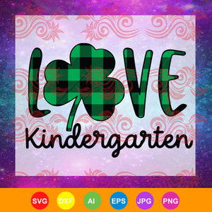 Love kindergarten, st patrick's day svg, st patrick's day gift, st patrick's day shirt, patricks day gifts,trending svg, Files For Silhouette, Files For Cricut, SVG, DXF, EPS, PNG, Instant Download