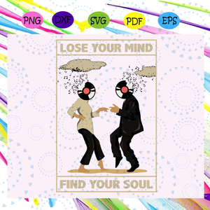 Lose your mind find your soul svg, lose your mind svg, find your soul svg, soul svg, dancing svg, music svg, ready to hang, chill out,  Files For Silhouette, Files For Cricut, SVG, DXF, EPS, PNG, Instant Download