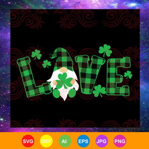 Love st patrick day gnomes, st patrick's day svg, st patrick's day gift, st patrick's day shirt, patricks day gifts,trending svg, Files For Silhouette, Files For Cricut, SVG, DXF, EPS, PNG, Instant Download
