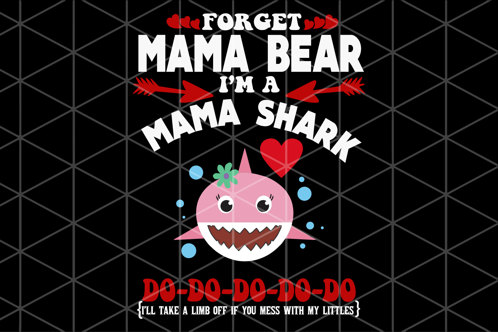 Forget mama bear i'm a mama shark do do,  mama bear svg, bear svg, bear, mama bear shirt, bear family,family svg, family shirt,family gift,trending svg, Files For Silhouette, Files For Cricut, SVG, DXF, EPS, PNG, Instant Download