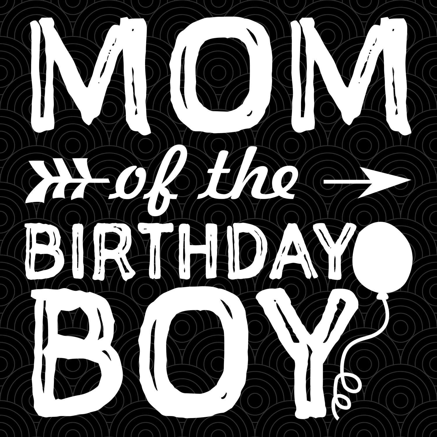 Mom of the birthday boy SVG, mom svg, mom shirt, mom gift, family svg, family shirt,family gift,trending svg, Files For Silhouette, Files For Cricut, SVG, DXF, EPS, PNG, Instant Download