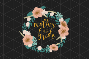Mother of bride,  mother svg, mother gift, mother life, best mother ever, gift for mother, mother shirt,family svg, family shirt,family gift,trending svg, Files For Silhouette, Files For Cricut, SVG, DXF, EPS, PNG, Instant Download