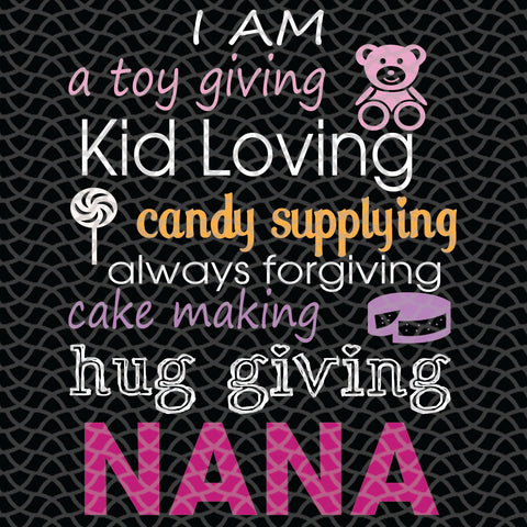 I am a toy giving kid loving, nana svg, nana gift, nana birthday, nana life, best nana ever, family svg , family shirt,family gift,trending svg, Files For Silhouette, Files For Cricut, SVG, DXF, EPS, PNG, Instant Download