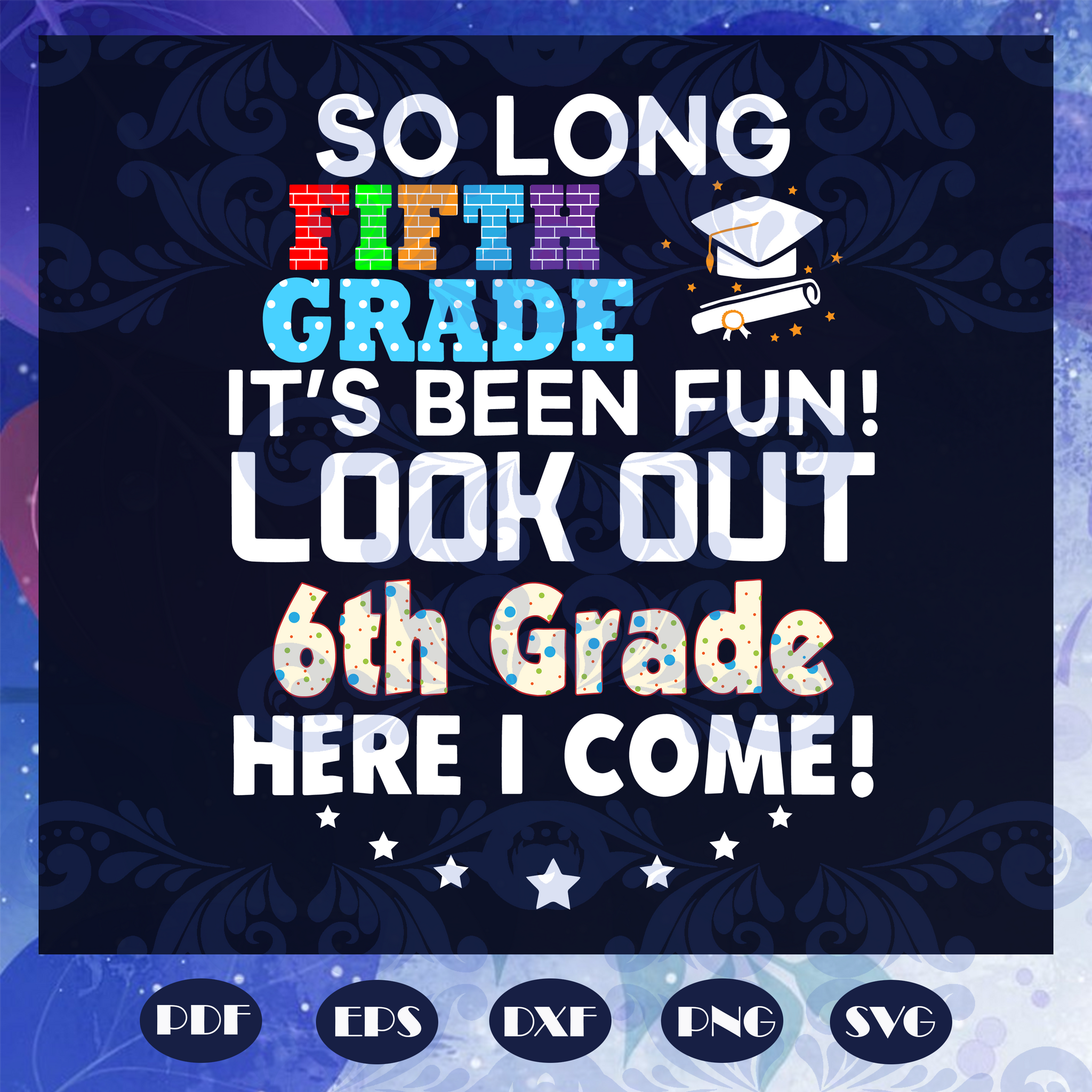 So Long Fifth Grade It's Been Fun Svg, Look Out 6th Grade Here I Come Svg, Last Day 5th Grade Svg, Graduation Svg, 6th Grade Svg, Graduation 2020 Svg, Files For Silhouette, Files For Cricut, SVG, DXF, EPS, PNG, Instant Download