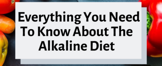 Everything You Need To Know About The Alkaline Diet