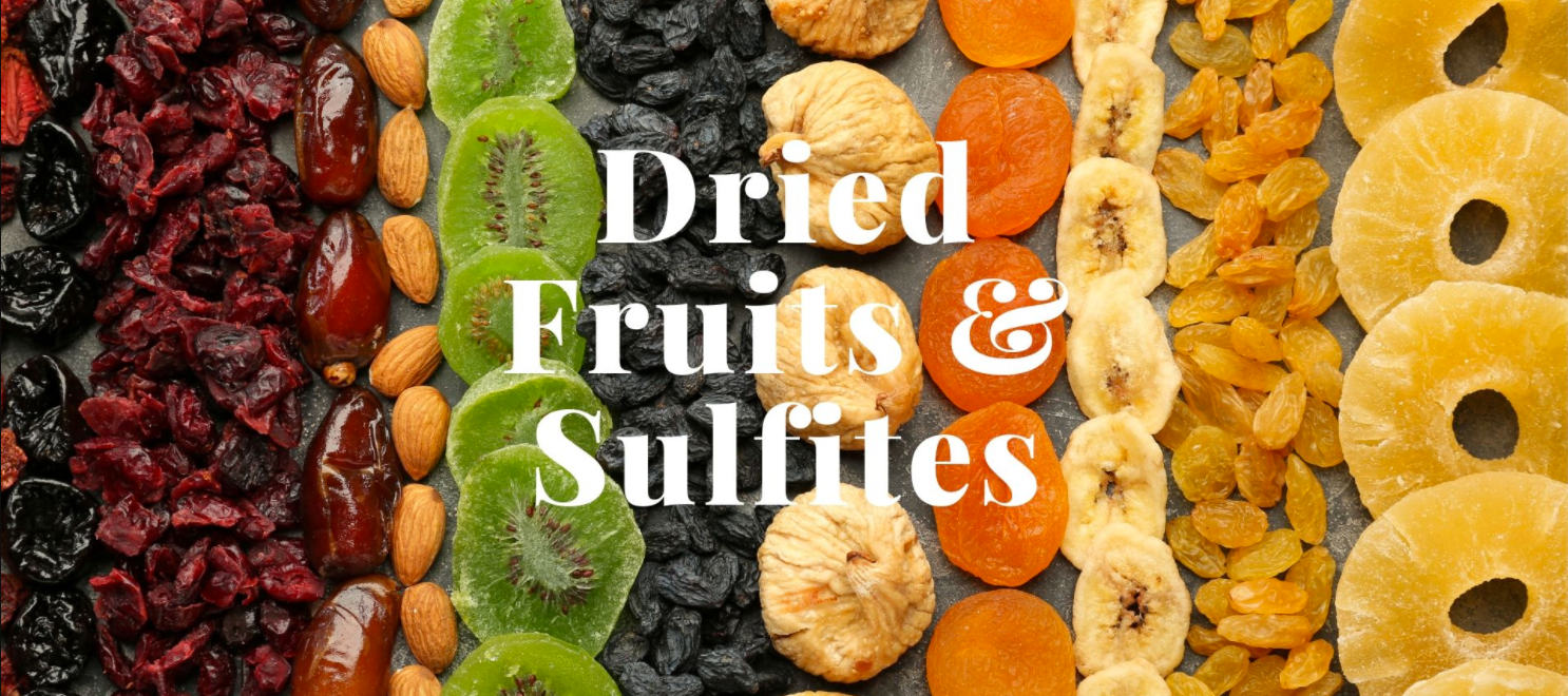 Not All Dried Fruits are Equal: A Look at Sulfites & Health