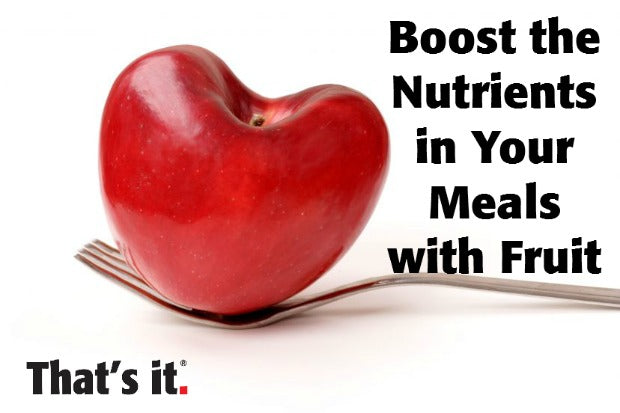 Boost the Nutrients in Your Meals with Fruit