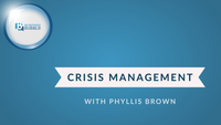 Crisis Management with Phyllis Brown