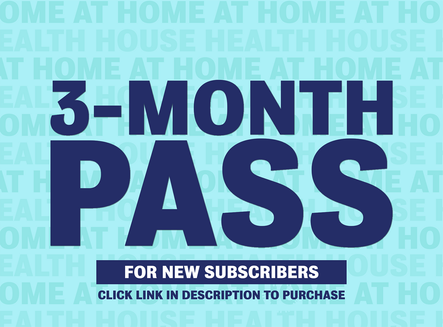 Health House @ Home 3 MONTH PASS (New Subscribers)